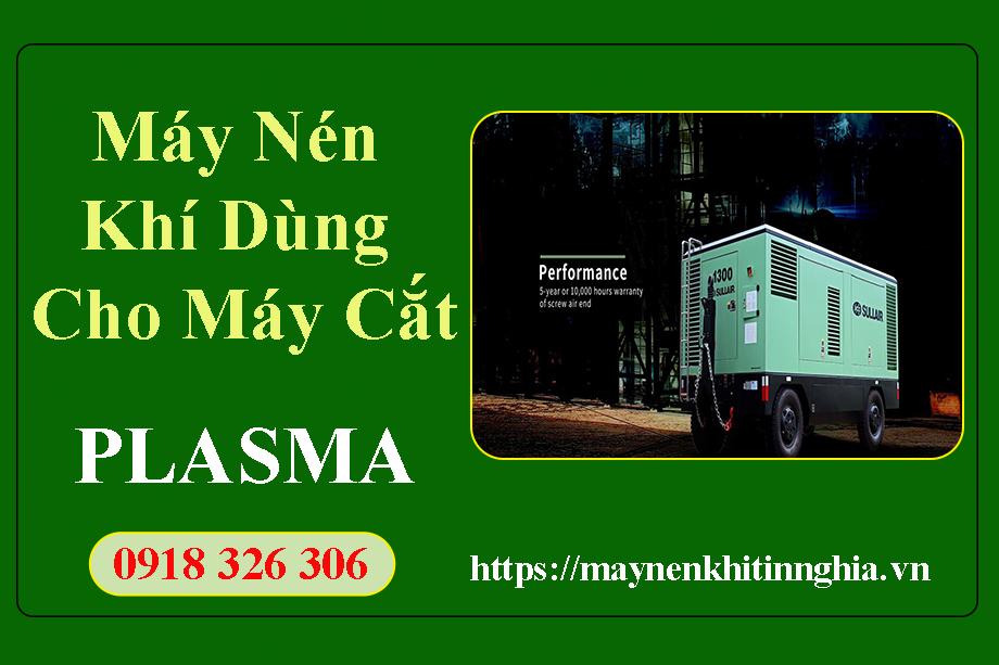 may-nen-khi-dung-cho-may-cat-plasma-loai-nao-tot